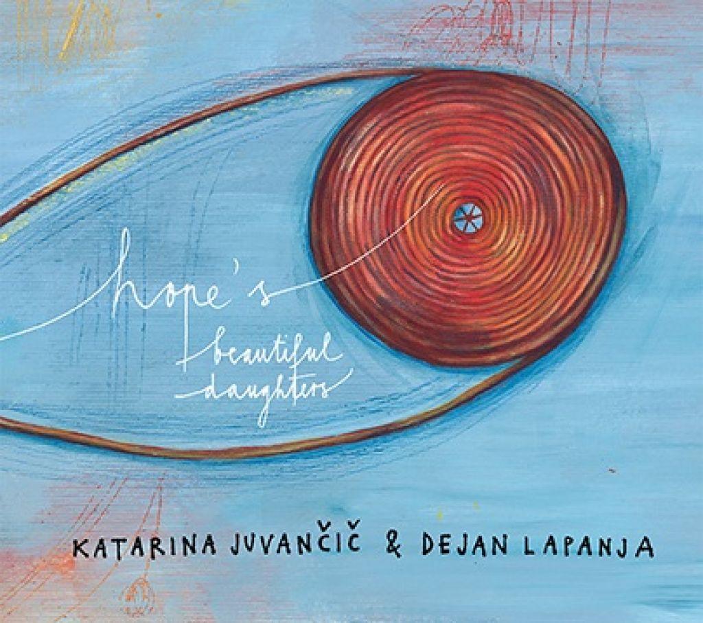 Album tedna: Katarina Juvančič in Dejan Lapanje - Hope's Beautiful Daughters
